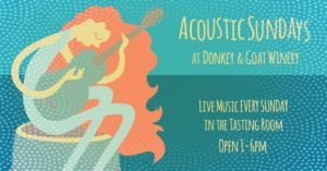 Acoustic Sundays at the Winery with Austin James Hicks! @ Donkey & Goat Winery | Berkeley | CA | United States