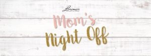 Mom's Night Off @ Lorimar Winery | Temecula | CA | United States