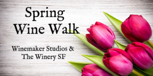 Spring Wine Walk on Treasure Island @ Winemaker Studios | San Francisco | CA | United States