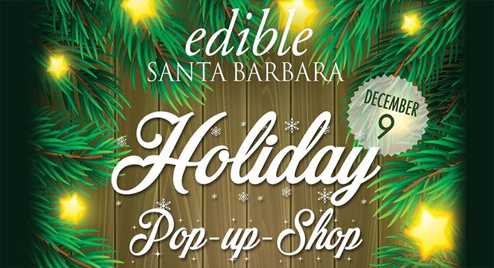 Edible SB Holiday Pop-Up-Shop