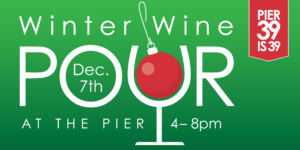 PIER 39 Winter Wine Pour 2018 @ PIER 39 | San Francisco | CA | US