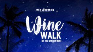 Jack London Square Wine Walk @ Jack London Square | Oakland | CA | US