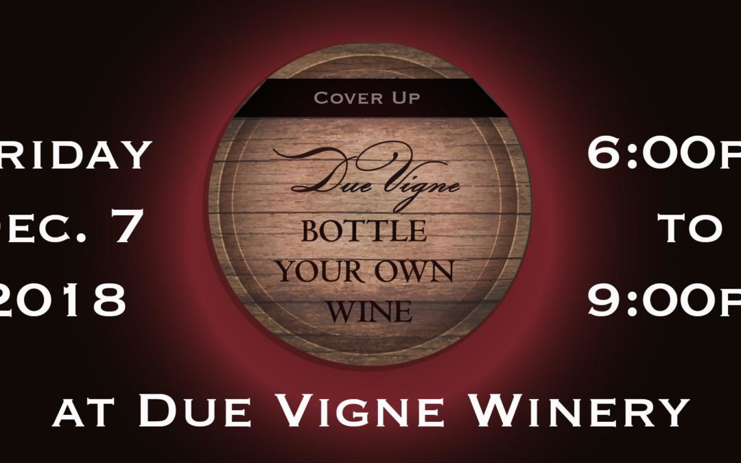 Bottle Your Own Wine Party (Your name on the label) – Cover Up!