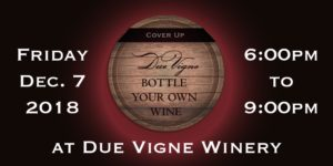 Bottle Your Own Wine Party (Your name on the label) - Cover Up! @ Due Vigne Winery | Clarksburg | CA | US
