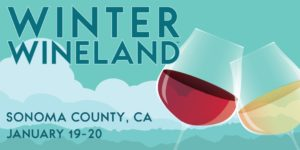 Winter WINEland 2019, Sonoma County 27th Annual @ Check in at Your Chosen Starting Winery: SEE BELOW | US