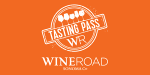 Wine Road Tasting Pass 2019 - 1 Day Ticket, Sonoma County @ Over 60 Participating Wineries in the Alexander, Dry Creek and Russian River Valleys | Northern Sonoma County | US