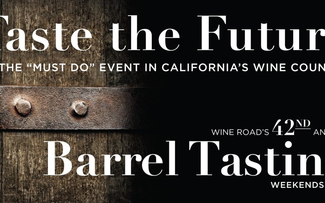 1st Weekend -Barrel Tasting 2019, Wine Road Sonoma County