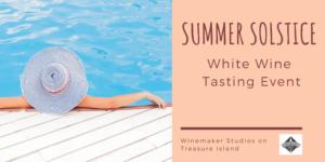 Summer Solstice: White Wine Event Tasting @ Winemaker Studios | San Francisco | CA | US