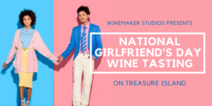 National Girlfriend's Day Wine Tasting at Winemakers Studios @ Winemaker Studios | San Francisco | CA | US