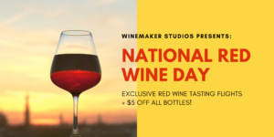 National Red Wine Day Tasting at Winemakers Studios @ Winemaker Studios | San Francisco | CA | US